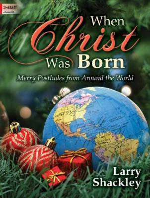 When Christ Was Born - Shackley - Organ - Book
