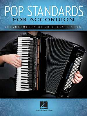 Pop Standards for Accordion: Arrangements of 20 Classic Songs - Book