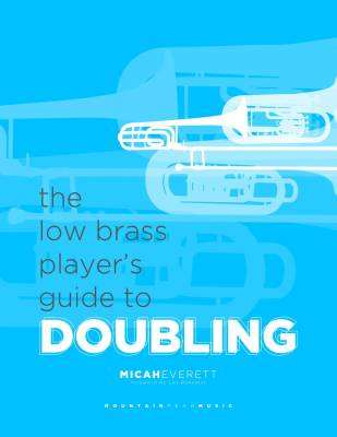 Low Brass Player's Guide To Doubling - Everett - Book