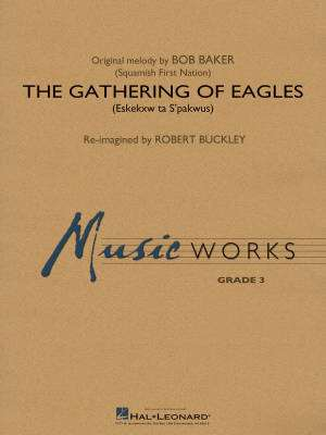 The Gathering of Eagles (Eskekxw ta S'pakwus) - Baker/Buckley - Concert Band - Gr. 3
