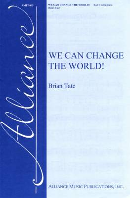 We Can Change the World! - Tate - SATB