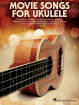 Hal Leonard - Movie Songs for Ukulele - Book