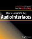 Hal Leonard - How to Choose and Use Audio Interfaces - Anderton - Book