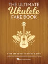 Hal Leonard - The Ultimate Ukulele Fake Book: Over 400 Songs to Strum & Sing - Book