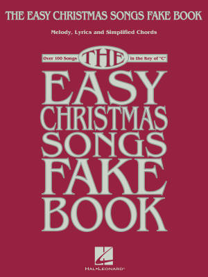 The Easy Christmas Songs Fake Book (100 Songs in the Key of C) - Book