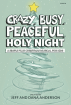 Brentwood Benson - Crazy, Busy, Peaceful, Holy Night! (Musical) - Anderson/Anderson - Choral Book