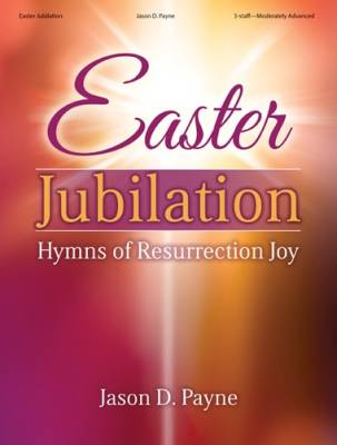 Easter Jubilation: Hymns of Resurrection Joy - Payne - Organ - Book