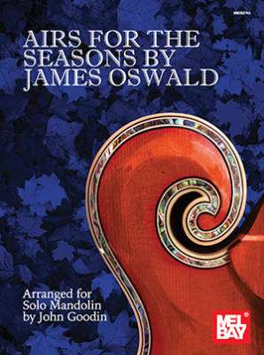 Airs for the Seasons by James Oswald (Arranged for Solo Mandolin) - Oswald/Goodin - Book