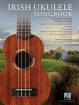 Hal Leonard - Irish Ukulele Songbook: 30 Favorites to Strum & Sing - Book