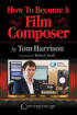 Hal Leonard - How to Become a Film Composer - Harrison - Book/Audio Online