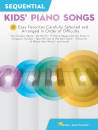Hal Leonard - Sequential Kids Piano Songs - Easy Piano - Book