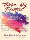 Hal Leonard - Twelve-Key Practice: The Path to Mastery and Individuality - Lieberman - Book