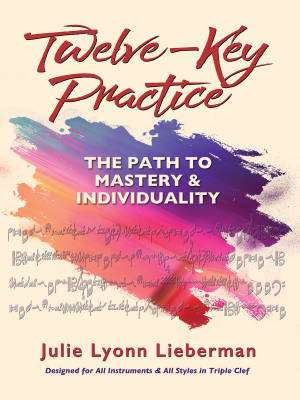 Twelve-Key Practice: The Path to Mastery and Individuality - Lieberman - Book