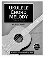 Skeptical Guitarist Publications - Ukulele Chord Melody: Plain and Fancy