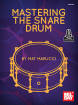 Mel Bay - Mastering the Snare Drum - Marucci - Book/Audio Online
