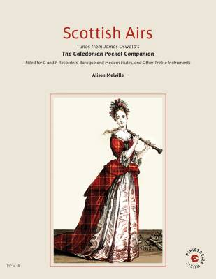 Scottish Airs: Tunes from James Oswald's The Caledonian Pocket Companion - Melville - C/F Melody Instruments - Book