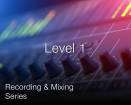 Secrets of the Pros - Recording and Mixing Series: Level 1