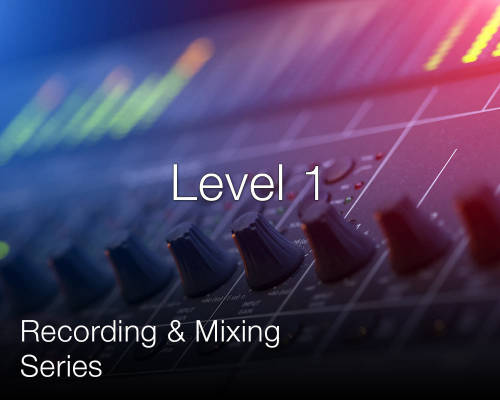 Recording and Mixing Series: Level 1