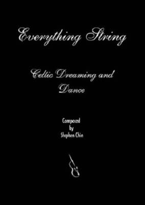 Everything String - Celtic Dreaming and Dance - Chin - String Orchestra - Gr. 3.5