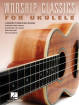 Hal Leonard - Worship Classics for Ukulele - Book