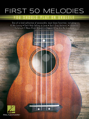 First 50 Melodies You Should Play on Ukulele - Book