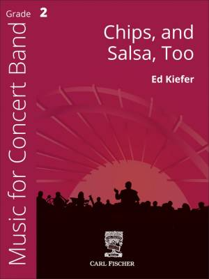 Chips, and Salsa Too - Kiefer - Concert Band - Gr. 2