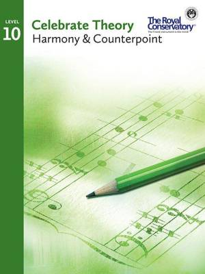 Celebrate Theory: Harmony & Counterpoint, Level 10 - Book
