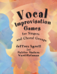 GIA Publications - Vocal Improvisation Games For Singers and Choral Groups - Agrell/Ward-Steinman - Book