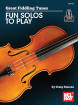 Mel Bay - Great Fiddling Tunes: Fun Solos to Play - Duncan - Fiddle - Book/Audio Online