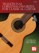Mel Bay - Traditional Christmas Favorites for Classical Guitar - Siktberg - Book/Audio Online