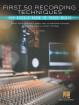 Hal Leonard - First 50 Recording Techniques You Should Know to Track Music - Gibson - Book