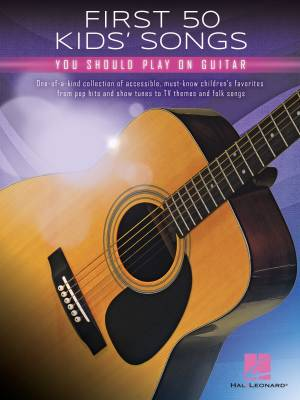 First 50 Kids' Songs You Should Play on Guitar - Easy Guitar TAB - Book