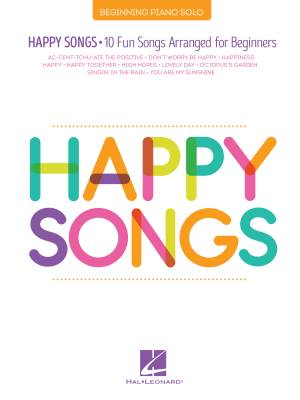 Happy Songs: 10 Fun Songs Arranged for Beginners - Easy Piano - Book