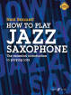 Faber Music - How to Play Jazz Saxophone - Bennett - Saxophone - Book/Audio Online