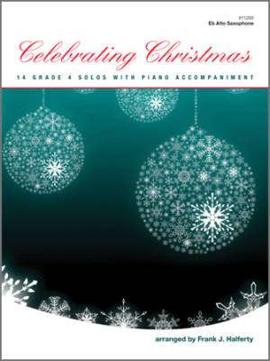 Kendor Music Inc. - Celebrating Christmas (14 Grade 4 Solos With Piano Accompaniment) - Halferty - Eb Alto Saxophone - Book