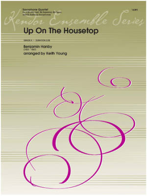 Kendor Music Inc. - Up On The Housetop - Hanby/Young - Saxophone Quartet - Score/Parts
