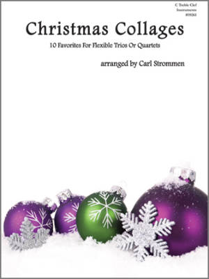 Kendor Music Inc. - Christmas Collages: 10 Favorites For Flexible Trios Or Quartets - C Treble Clef Instruments - Strommen - Book