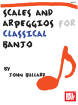 Mel Bay - Scales and Arpeggios for Classical Banjo - Bullard - Book