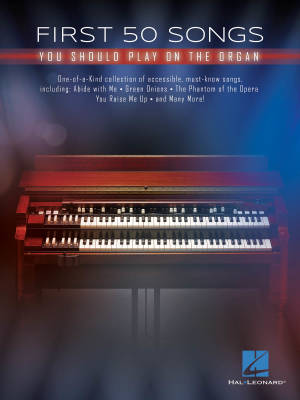 First 50 Songs You Should Play on the Organ - Book