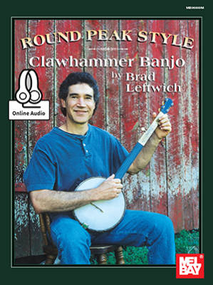 Round Peak Style Clawhammer Banjo - Leftwich - Banjo TAB - Book/Audio Online