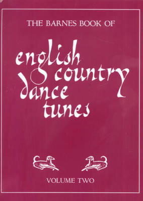 The Barnes Book Of English Country Dance Tunes, Volume 2 -  Book