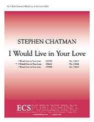 I Would Live In Your Love - Chatman - SSAA