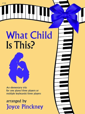 What Child Is This - Pinckney - Piano Trio (1 piano/6 hands or Flute/Clarinet/Piano - Book