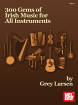 Mel Bay - 300 Gems Of Irish Music For All Instruments - Larsen - Book