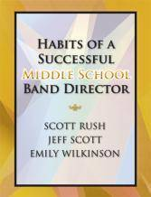 Habits of a Successful Middle School Band Director - Rush/Wilkinson/Scott - Book
