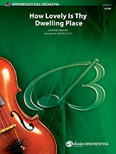 How Lovely Is Thy Dwelling Place - Brahms/Bullock - Full Orchestra - Gr. 3