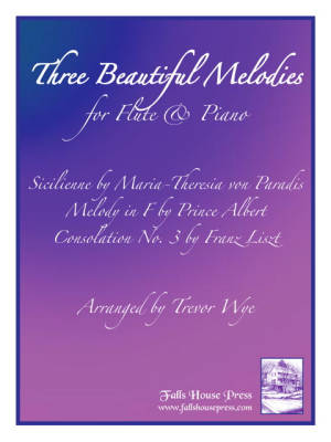 Three Beautiful Melodies - von Paradis/Liszt/Prince Albert/Wye - Flute/Piano