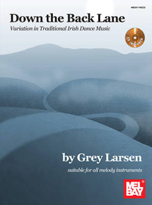 Down the Back Lane: Variation in Traditional Irish Dance Music - Larsen - Book/CD