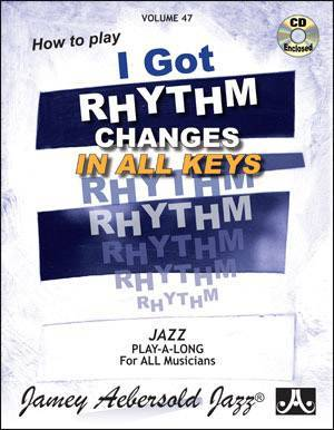 Jamey Aebersold Vol. # 47 Learn To Play I Got Rhythm Changes (In All Keys)