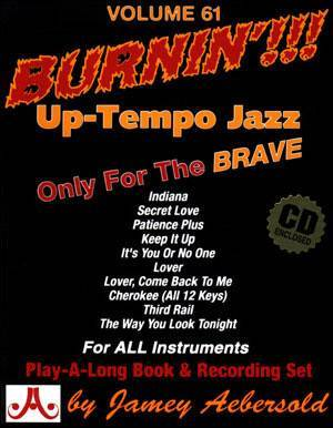 Jamey Aebersold Vol. # 61 Burnin'!!! - Up-Tempo Jazz Standards